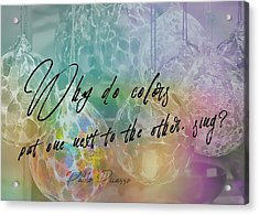 Blown Glass Quote Acrylic Print by JAMART Photography