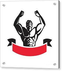Body Builder Flexing Muscles Banner Retro Acrylic Print by Aloysius Patrimonio