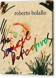 Bolano Savage Detectives Poster 2 Acrylic Print