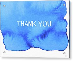 Bold Blue And White Watercolor Thank You- Art By Linda Woods Acrylic Print by Linda Woods