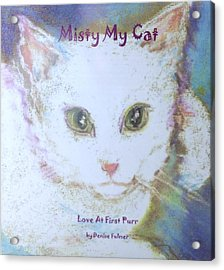 Book Misty My Cat Acrylic Print by Denise Fulmer