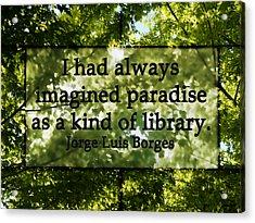 Books Are A Paradise Acrylic Print