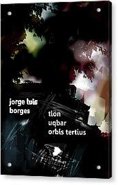 Borges Tlon Poster  Acrylic Print