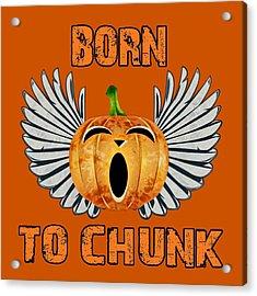 Born To Chunk Acrylic Print by David G Paul
