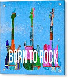 Born To Rock Acrylic Print