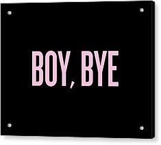 Boy, Bye Acrylic Print by Randi Fayat
