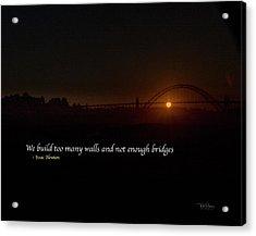 Bridges Not Walls Acrylic Print