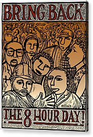 Bring Back The Eight Hour Day Acrylic Print