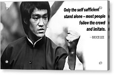 Bruce Lee On Self Sufficiency Acrylic Print