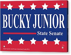Bucky Junior For State Senate Acrylic Print by Donna Zoll