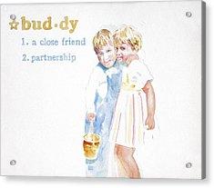Buddy Acrylic Print by Janice Crow