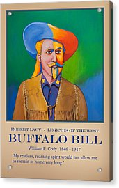 Buffalo Bill Poster Acrylic Print by Robert Lacy
