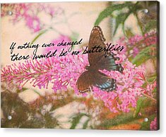 Butterfly Kisses Quote Acrylic Print by JAMART Photography