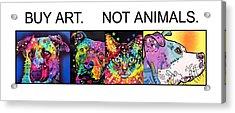 Buy Art Not Animals Acrylic Print