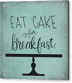 Cake For Breakfast Acrylic Print
