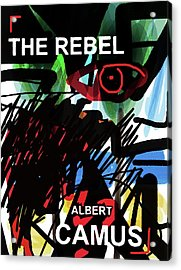Camus The Rebel  Poster Acrylic Print