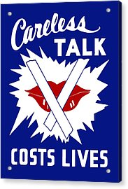 Careless Talk Costs Lives  Acrylic Print by War Is Hell Store