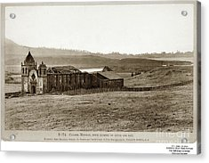 Carmel Mission, With Glimpse Of River And Bay Circa 1880 Acrylic Print