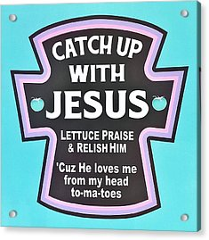 Acrylic Print featuring the photograph Catch Up With Jesus  Alt by Rob Hans