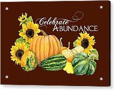 Celebrate Abundance - Harvest Fall Pumpkins Squash N Sunflowers Acrylic Print