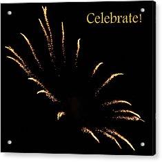 Celebrate Acrylic Print by DazzleMe Photography
