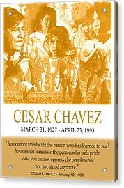 Cesar Chavez Poster Acrylic Print by John Keaton