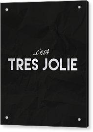 C'est Tres Jolie Acrylic Print
