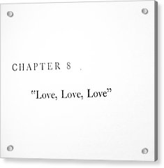 Acrylic Print featuring the photograph Chapter 8 Love Love Love Squared by Toni Hopper