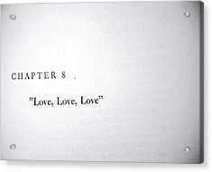 Acrylic Print featuring the photograph Chapter 8 Love Love Love by Toni Hopper