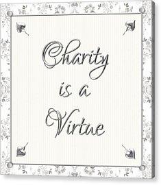 Charity Is A Virtue Acrylic Print