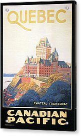 Chateau Frontenac Luxury Hotel In Quebec, Canada - Vintage Travel Advertising Poster Acrylic Print
