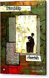 Cherished Friends Acrylic Print by Angela L Walker