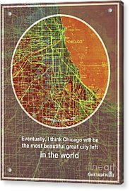 Chicago 1957 Old Map, Chicago Frank Lloyd Wright Quote Acrylic Print