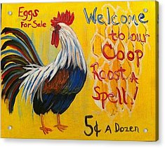 Chicken Welcome Sign 7 Acrylic Print by Belinda Lawson