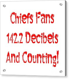 Acrylic Print featuring the digital art Chiefs Fans Are Loud And Proud by Andee Design