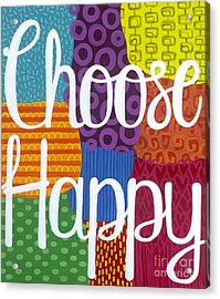 Acrylic Print featuring the painting Choose Happy by Carla Bank