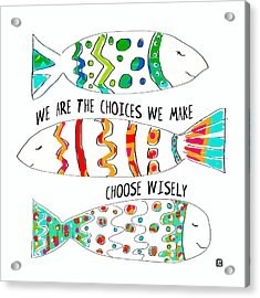 Choose Wisely Acrylic Print