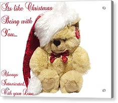 Christmas Bear Intoxicated With Your Love Acrylic Print by Dawn Hay