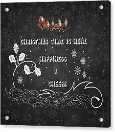 Christmas Time Is Here Chalkboard Artwork Acrylic Print by Georgeta Blanaru