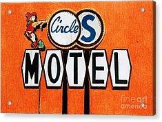 Circle S Motel Acrylic Print