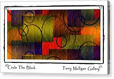 Circle The Block Acrylic Print by Terry Mulligan