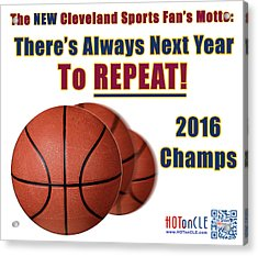 Cleveland Basketball 2016 Champs New Motto Acrylic Print
