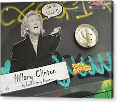 Clinton Message To Donald Trump Acrylic Print by Funkpix Photo Hunter
