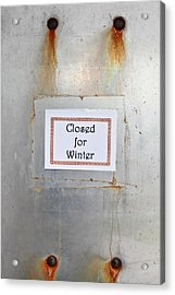 Closed For Winter Acrylic Print