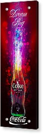 Coca-cola Dream Big Acrylic Print