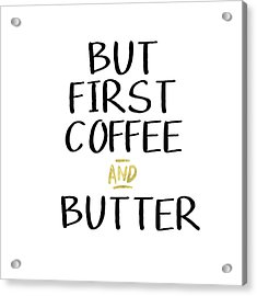 Coffee And Butter- Art By Linda Woods Acrylic Print