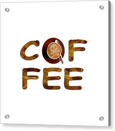 Acrylic Print featuring the painting Coffee Funny Typography by Georgeta Blanaru