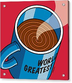 Acrylic Print featuring the digital art Coffee Mug World's Greatest... by Ron Magnes