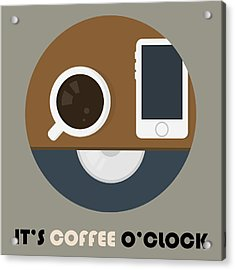 Coffee Poster Print - It's Coffee O'clock Acrylic Print by Beautify My Walls