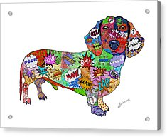 Who You Callin' A Wiener Acrylic Print